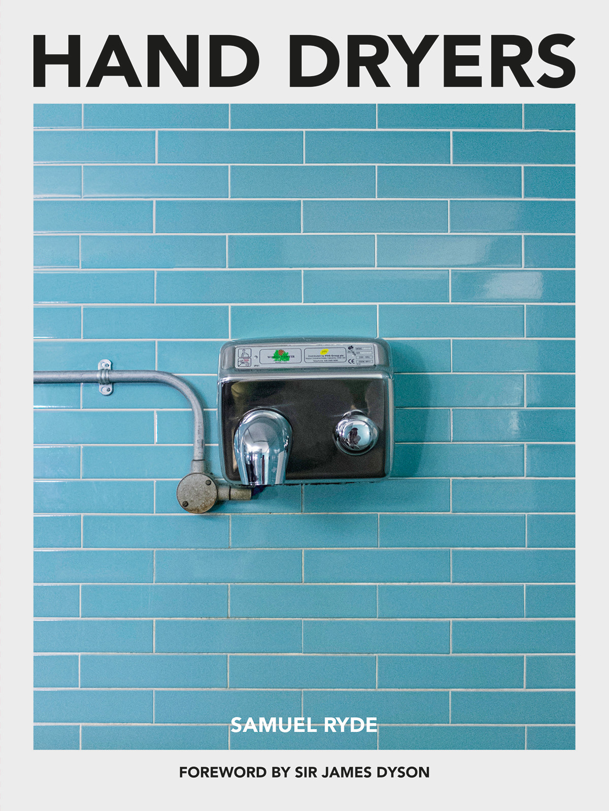 The cover of Hand Dryers, a new photo book by Samuel Ryde