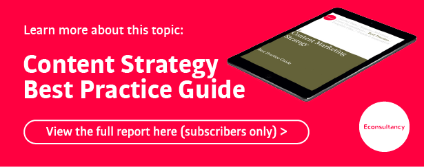 learn more about this topic with Econsultancy's content strategy best practice guide (subscriber only)
